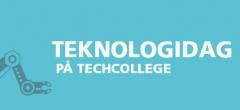 Kom til Teknologidag på TECHCOLLEGE