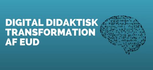 Nyt udviklingsprojekt for den øverste ledelse: Digital didaktisk transformation af EUD