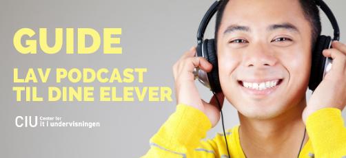 Sådan laver du podcast til undervisningsbrug