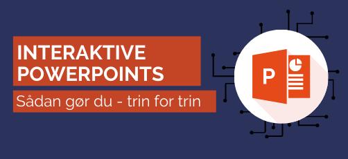 Sådan laver du interaktive PowerPoints