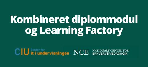 Nyt forløb: Tag diplommodul i Erhvervspædagogik som en Learning Factory