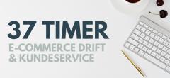 E-commerce drift og kundeservice (37 timer)