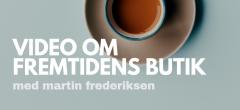 "Se eller gense webinar om ""Fremtidens butik"""
