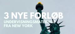 3 nye forløb klar – dugfrisk fra New York