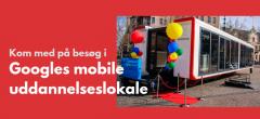 Besøg Googles mobile uddannelseslokale