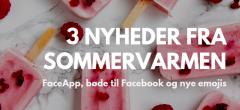 Bøde på 5 mia., FaceApp og nye emojis – 3 nyheder fra sommervarmen