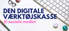 Den digitale værktøjskasse til SoMe