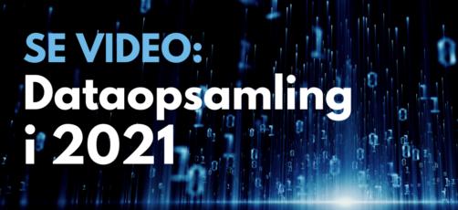 Se video: Dataopsamling i 2021