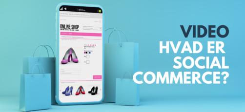 """Video: Hvad er """"Social Commerce""""?"""