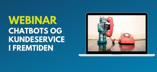 Webinar m. TopDanmark: Kommer chatbots til at overtage kundeservice?