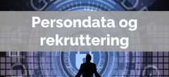 Persondata (GDPR) og rekruttering