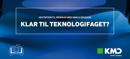 """Deltag i KMD og EDUGAIMs webinar med titlen: """"Klar til teknologifaget?"""""""