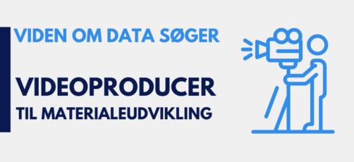 Viden om data søger videoproducer