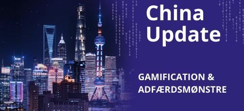 China Update | Gamification & Adfærdsmønstre