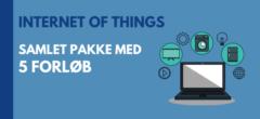 Internet of Things (IoT) | Samlet pakke med forløb