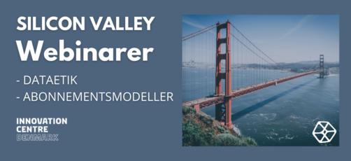 Silicon Valley | 2 webinarer : Dataetik & Abonnementsmodeller