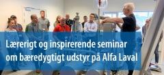 Lærerigt og inspirerende seminar om bæredygtigt udstyr på Alfa Laval
