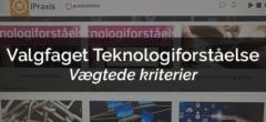 Valgfaget Teknologiforståelse – Vægtede kriterier