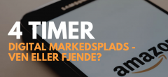 Digital markedsplads – ven eller fjende? Hovedforløb Detail