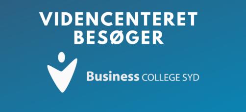 Videncenteret besøger Business College Syd