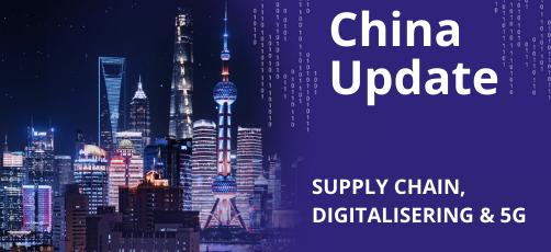 China Update | Supply chain, digitalisering & 5G
