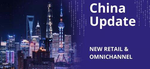 China Update |  New Retail & omnichannel