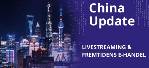 China Update | Livestreaming & fremtidens e-handel