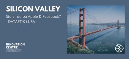 Silicon Valley | Webinar – Stoler du på Apple og Facebook? – Dataetik i USA