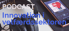 Ny podcast om innovation i velfærdssektoren