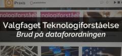 Valgfaget Teknologiforståelse – Brud på dataforordningen med personfølsomme oplysninger
