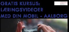 Gratis kursus i Aalborg: Læringsvideoer med din mobil [MODUL 2]
