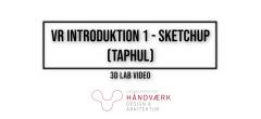 VR introduktion 1 – SketchUp (taphul)