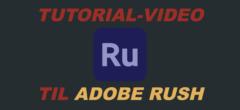 Adobe Rush: 1 Start af program – en kort rundvisning (instruktionsvideo på dansk)